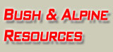Bush and Alpine Resources - wilderness, outdoor & adventure activity resources for bushwalking, skiing and ski touring in remote alpine, mountain and coastal areas of Australia including stoves, tents, packs, boots, backpacks, skis, snowshoes, alpine gear, food, menus, EPRIBs, GPS, navigation and the environment